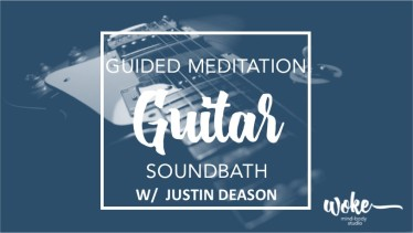 Guitar Guided Meditation with Justin