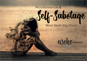 Procrastination and Self Sabotage